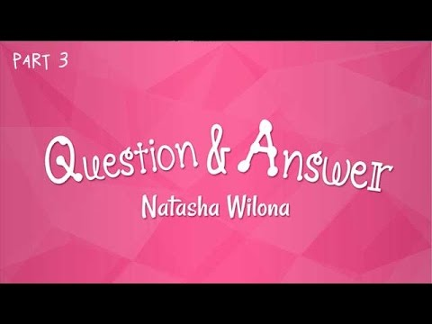 QnA  Natasha Wilona Part 3