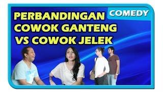 Perbandingan Cowok Ganteng VS Cowok Jelek