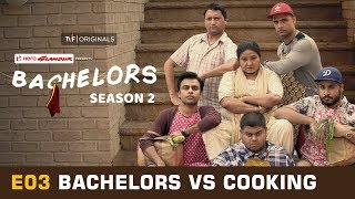 TVF Bachelors | S02E03 - Bachelors vs Cooking