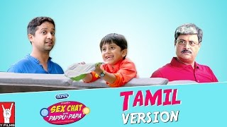 Full Series | Se× Chat with Pappu & Papa | Tamil Version