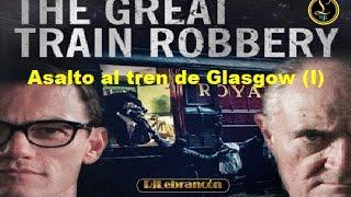 Asalto al tren de Glasgow I (2013)