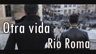 Rio Roma- Otra Vida-!letra!!