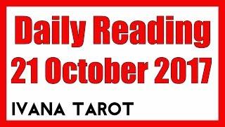 💘 Daily Reading for 21 October 2017 - Ivana Tarot