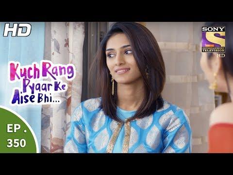 Xxx Mp4 Kuch Rang Pyar Ke Aise Bhi कुछ रंग प्यार के ऐसे भी Ep 350 3rd July 2017 3gp Sex