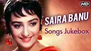 Saira Banu Songs Jukebox | Old Bollywood Songs Jukebox | सायरा बानो के गाने | Saira Banu Ke Gaane