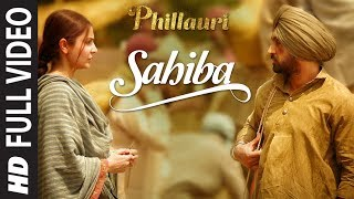 Phillauri  Sahiba Full Video  Anushka Sharma, Diljit Dosanjh, Anshai Lal  Shashwat  Romy  Pawni uploaded on 23 hour(s) ago 8325 views