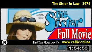 Watch: The Sister-in-Law (1974) Full Movie Online