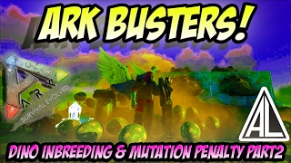 ARK BUSTERS! - DINO INBREEDING & MUTATION PENALTY PART2 | S1E9