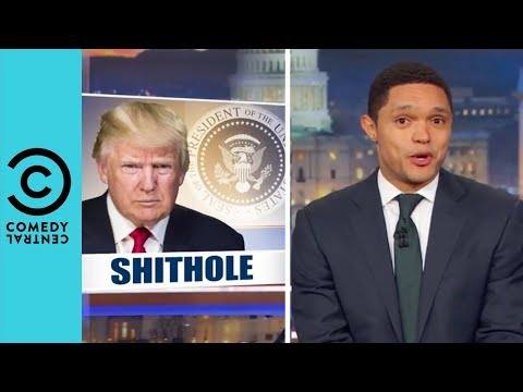 """Fallout Continues Over Trump's """"Sh thole Countries"""" Remark The Daily Show"""