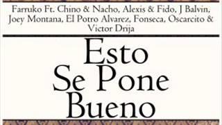 Esto Se Pone Bueno - Farruko Ft. Chino & Nacho (& Mas Artistas)