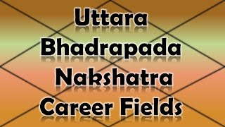 Uttara Bhadrapada Nakshatra Career/Professions (Vedic Astrology)