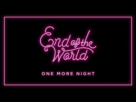 End of the World One More Night Official Audio