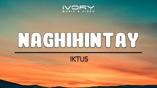 Iktus | Naghihintay | Official Lyric Video
