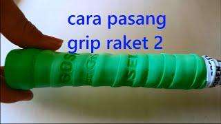Cara pasang grip raket badminton 2
