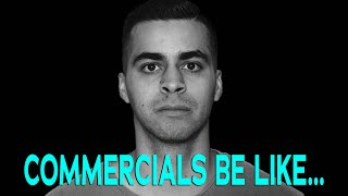 Commercials Be Like   David Lopez