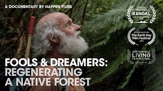 Full Film: Man Spends 30 Years Regenerating Farmland into Amazing Forest   Fools & Dreamers