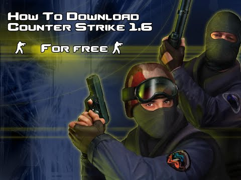 How To Download Counter Strike 1.6 Latest Version 2017 For Free