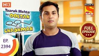 Taarak Mehta Ka Ooltah Chashmah - Ep 2394 - Full Episode - 1st February, 2018