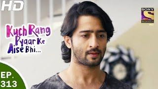 Kuch Rang Pyar Ke Aise Bhi - कुछ रंग प्यार के ऐसे भी - Ep 313- 11th May, 2017