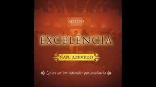 Excelência - Nani Azevedo (CD COMPLETO)