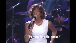 Whitney Houston - Why Does It Hurt So Bad Live (Legendado)