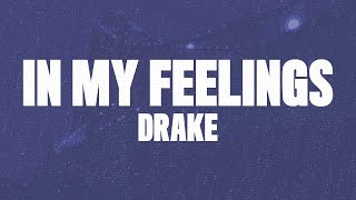 "Drake - In My Feelings (Lyrics, Audio) ""Kiki Do You Love Me"""