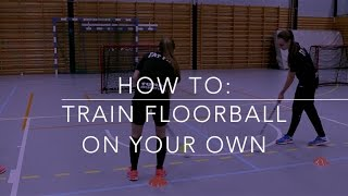 How to: Train floorball on your own