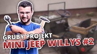 GRUBY PROJEKT - MINI JEEP WILLYS #2 (5 sposobów na)