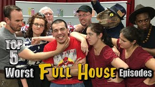Top 5 Worst Full House Episodes