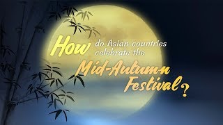 How do Asian countries celebrate the Mid-Autumn Festival?