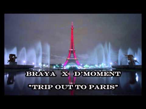 Braya X D'Moment (Trip out to paris)