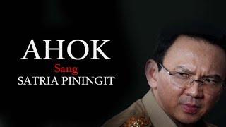 AHOK adalah SANG SATRIA PININGIT