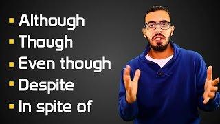 Although , Though , Even though , Despite , In spite of شرح الروابط في اللغه الانجليزيه