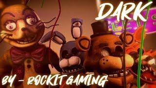 [SFM FNAF] Dark Rockit Gaming Five Night's At Freddy's Song OFFICIAL SFM DARK