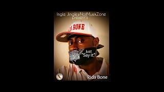 Just Say It-Rida Bone