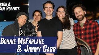 Bonnie McFarlane & Jimmy Carr - Jim Norton & Sam Roberts