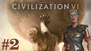 Barbarians at the Gates - Civilization 6 - Rome Playthrough ep. 2