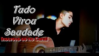 Tudo Virou Saudade - Henrique e Juliano (João Vitor Soares - Cover)
