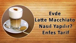 Evde Latte Macchiato Nasıl Yapılır? (Enfes Tarif)