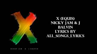 Nicky Jam x J. Balvin - X (EQUIS)- Lyrics