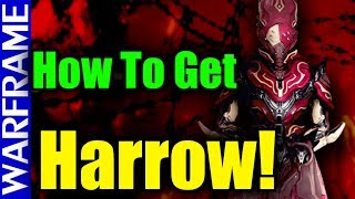 Warframe How to Get Harrow Free N Fast! [Chains of Harrow F2P Guide Video]
