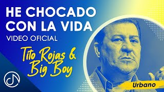 He Chocado Con La Vida - Big Boy Y Tito Rojas