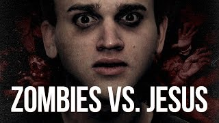 Zombies vs. Jesus