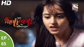 Yeh Moh Moh Ke Dhaage - ये मोह मोह के धागे - Episode 65 - 19th June, 2017