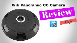 WiFi 3D 360° Night Vision Panoramic CC Camera in Bangladesh | Unboxing & Review in Bangla
