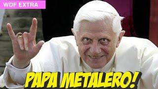 Metal Del Papa! #whatdafaqshow
