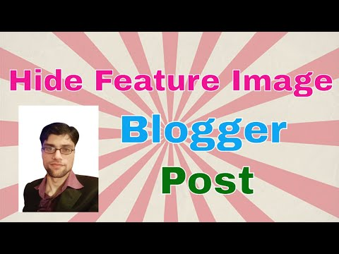 How to Hide Feature Image from Blogger Post