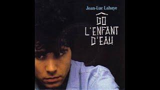 Jean-Luc Lahaye - Dô l'enfant d'eau