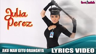 Julia Perez - Aku Mah Gitu Orangnya [Official Lyrics Video]