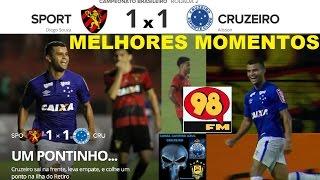 SPORT 1 x 1 CRUZEIRO Melhores Momentos e Gols Campeonato Brasileiro 2017 2ª Rodada 98Live 98FM